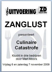 Culinaire Catastrofe (2009)